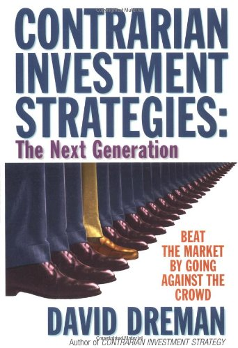 9780684813509: Contrarian Investment Strategies: Beat the Market by Going Against the Crowd