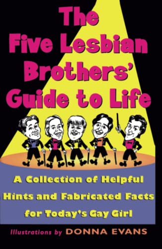9780684813844: The Five Lesbian Brother's Guide to Life: A Collection of Helpful Hints and Fabricated Facts for Today's Gay Girl