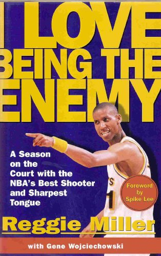 9780684813899: I Love Being the Enemy: A Season on the Court With the Nba's Best Shooter and Sharpest Tongue
