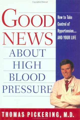Good News About High Blood Pressure: How to Take Control of Hypertension---and Your Life: Thomas ...