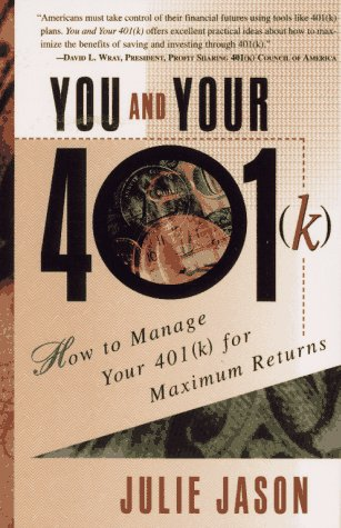9780684814018: You and Your 401(K): How to Manage Your 401(K) for Maximum Returns