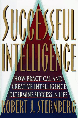 9780684814100: SUCCESSFUL INTELLIGENCE: How Practical and Creative Intelligence Determines Success in Life