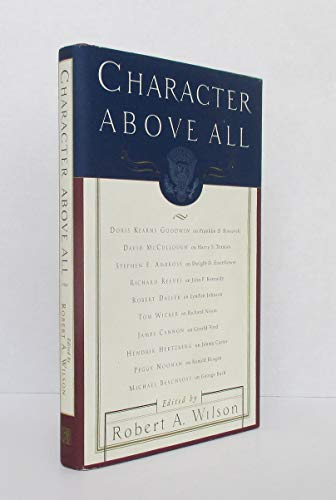 9780684814117: Character Above All: Ten Presidents from FDR to George Bush