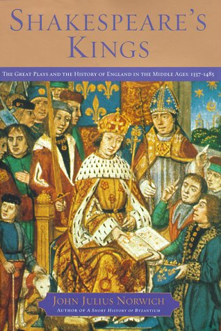 9780684814346: Shakespeare's Kings: The Great Plays and the History of England in the Middle Ages : 1337-1485