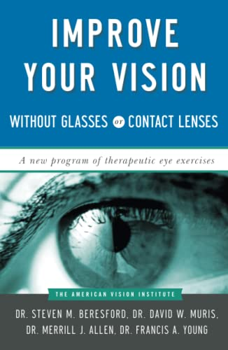 Improve Your Vision Without Glasses or Contact: Beresford, Steven M.,