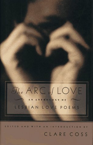 9780684814469: ARC OF LOVE: An Anthology of Lesbian Love Poems