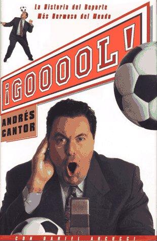 GOOOOOL (SPANISH EDITION) HARDCOVER: La Historia del: Andreas Cantor