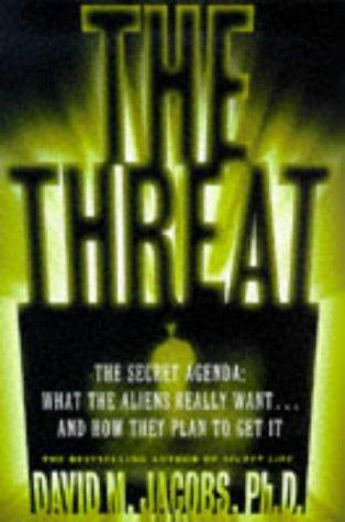 9780684814841: The Threat: The Secret Alien Agenda