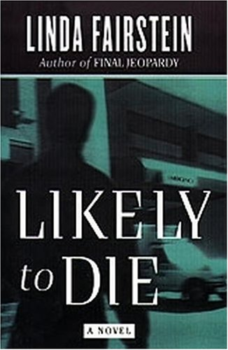 Likely to Die: A Novel