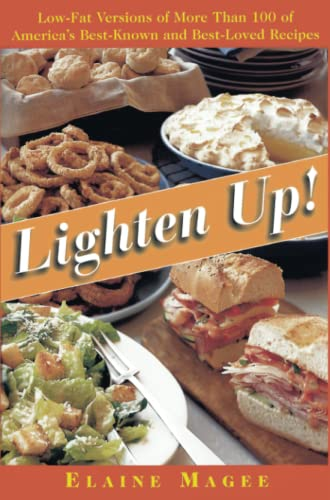 Lighten Up: Low-Fat Versions of More Than 100 of America's Best-Known and Best-Loved Recipes: ...