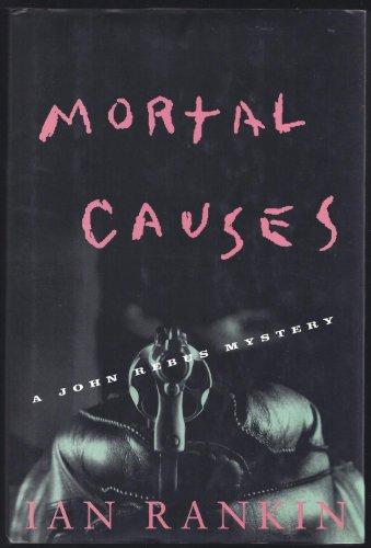 9780684814971: Mortal Causes: A John Rebus Mystery