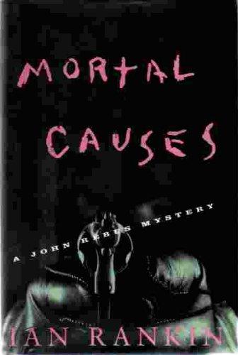 Mortal Causes: Rankin, Ian