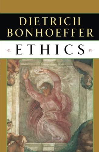 Ethics: Bonhoeffer, Dietrich