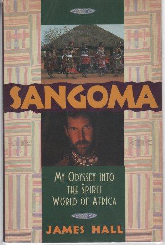 SANGOMA: My Odyssey Into the Spirit World of