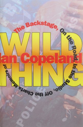 9780684815084: Wild Thing (The Backstage, on the Road, in the Studio, Off the Charts Memoirs of Ian Copeland)