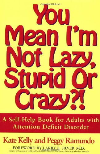 9780684815312: You Mean I'm Not Lazy, Stupid or Crazy?! A Self-Help Book for Adults with Attention Deficit Disorder