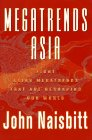 Megatrends Asia: Eight Asian Megatrends That Are Reshaping Our World: Naisbitt, John