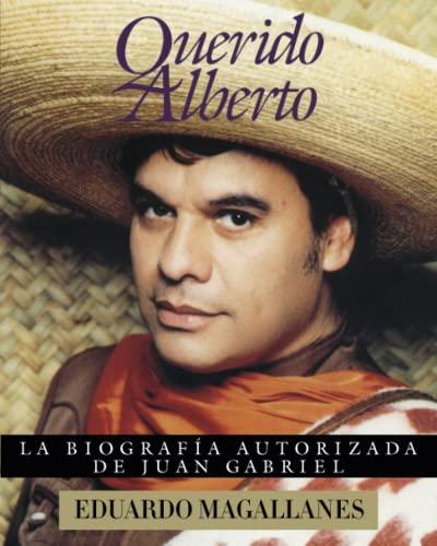 9780684815480: Querido Alberto: la biografía autorizada de Juan Gabriel