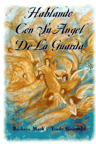9780684815497: Hablando Con Su Angel De La Guarda