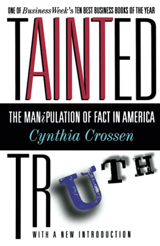 9780684815565: Tainted Truth: The Manipulation of Fact In America