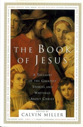 9780684815596: The Book of Jesus: A Treasury of the Greatest Stories and Writings About Christ