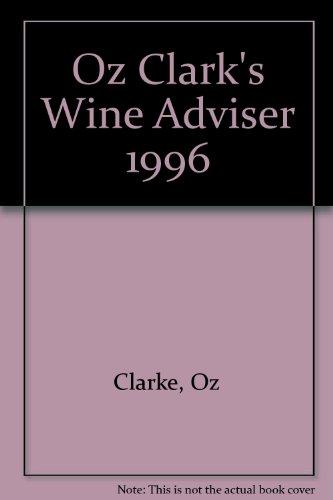 Oz Clarke's Wine Advisor 1996: Clarke, Oz
