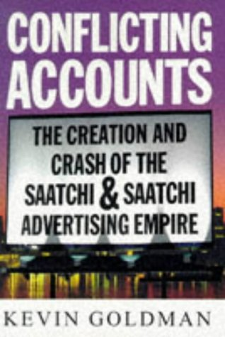 9780684815718: CONFLICTING ACCOUNTS: The Creation and Crash of the Saatchi & Saatchi Advertising Empire