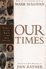 Our Times (0684815737) by Mark Sullivan