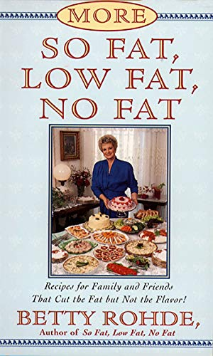 9780684815749: More So Fat, Low Fat, No Fat For Family and Friends: Recipes for Family and Friends That Cut the Fat but Not the Flavor