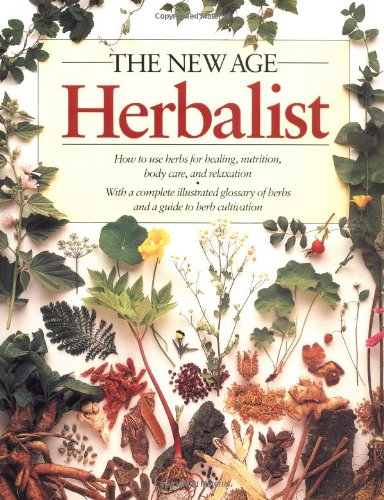 9780684815770: The New Age Herbalist: How to Use Herbs for Healing, Nutrition, Body Care, and Relaxation