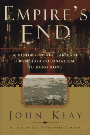 Empire's End: A History of the Far East from High Colonialism to Hong Kong