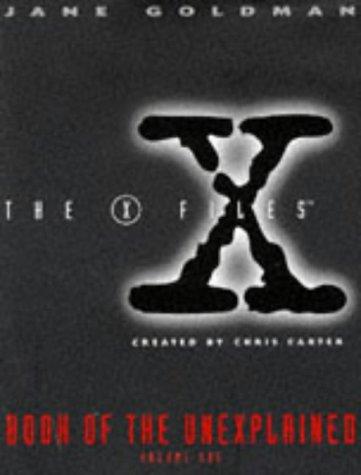 The X-Files Book of the Unexplained. Volume One -- Jane Goldman Inscription: Jane Goldman. Created ...