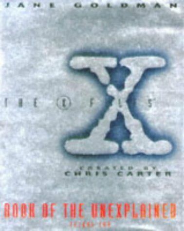The X-Files Book of the Unexplained, Vol. 2: Jane Goldman