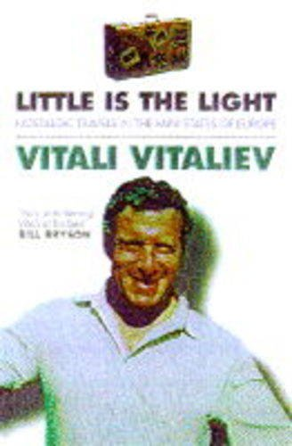 Little is the Light: Nostalgic Travels in the Mini States of Europe: Vital'ev, Vitalii