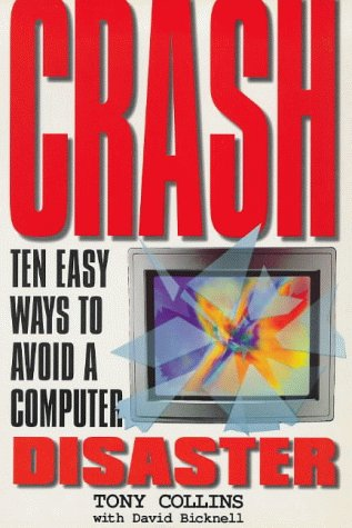 9780684816876: CRASH: Learning From The World's Worst Computer Disasters (With Year 2000 Update)
