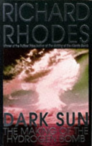 9780684816906: Dark Sun: Making of the Hydrogen Bomb