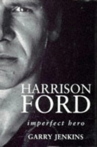 9780684816944: Harrison Ford: Imperfect Hero