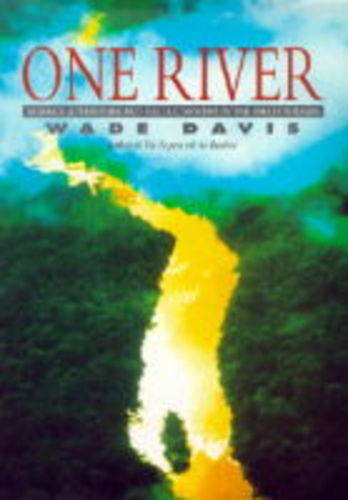 9780684817002: One River: Science, Adventure and Hallucinogenics in the Amazon Basin