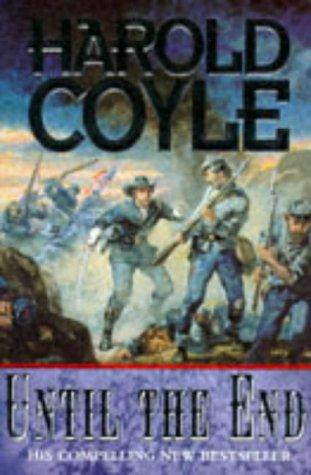9780684817132: Until the End - A Novel of the Civil War