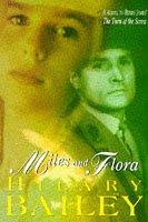 Miles & Flora.: BAILEY, Hilary