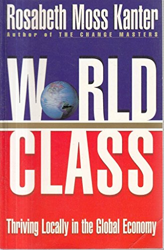 9780684817668: World Class: Thriving at Home in the Global Economy