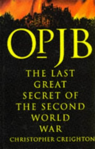 Op. JB. The Last Great Secret of the Second World War