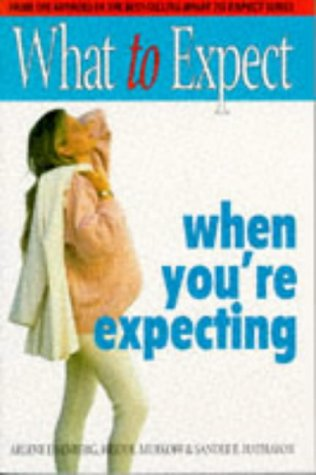 9780684817873: What to Expect When You're Expecting