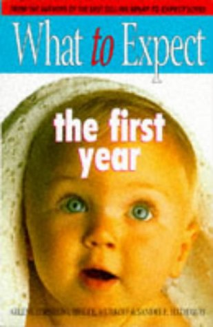 9780684817880: What to Expect the First Year