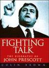 9780684817989: Fighting Talk: Biography of John Prescott