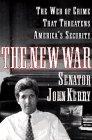 The New War: The Web of Crime That Threatens America's Security: Senator John Kerry
