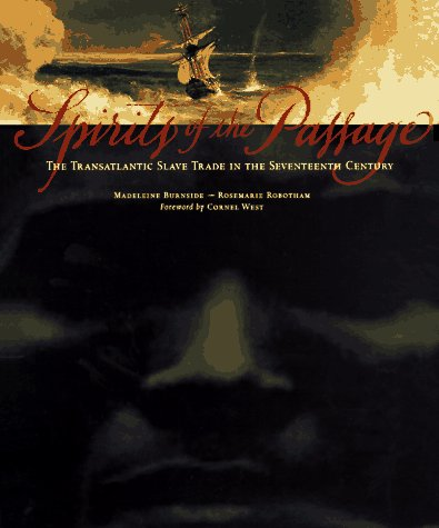 Spirits of the Passage: The Transatlantic Slave Trade in the Seventeenth Century