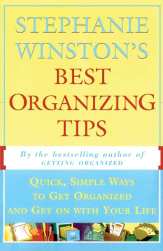 9780684818245: STEPHANIE WINSTON'S BEST ORGANIZING TIPS : Quick, Simple Ways to Get Organized and Get on with Your Life