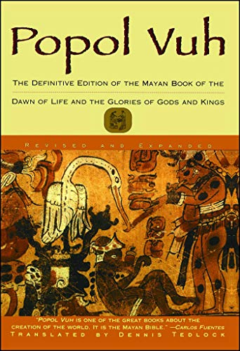 Popol Vuh: The Definitive Edition of The Mayan Book of The Dawn of Life and The Glories of Gods a...