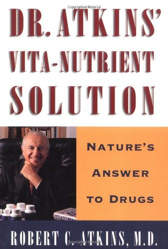9780684818498: Dr. Atkins' Vita-Nutrient Solution: Nature's Answer to Drugs